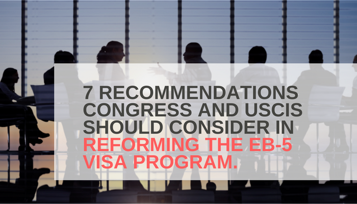 7 Recommendations Congress and USCIS should consider in reforming the EB-5 Visa Program.