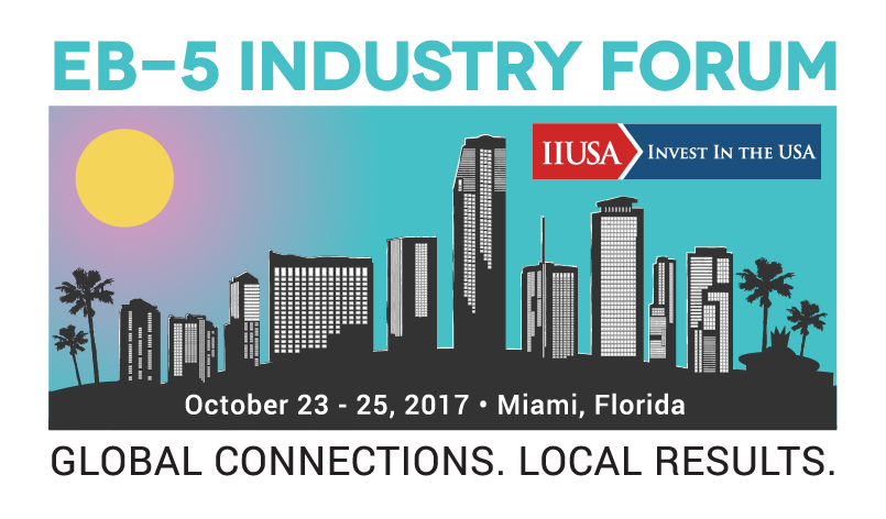 IIUSA 7th Annual EB-5 Industry Forum – October 23-25, 2017