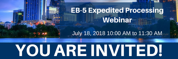 EB-5 Expediated Processing – July 18, 2018