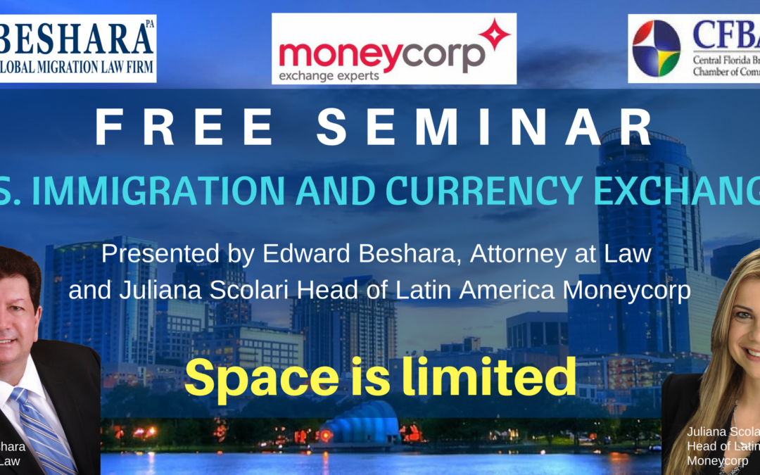 """U.S. IMMIGRATION & Currency Exchange"" Seminar – September 25, 2018"