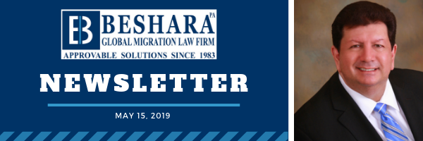 BESHARA GLOBAL MIGRATION LAW FIRM – Newsletter May 15, 2019