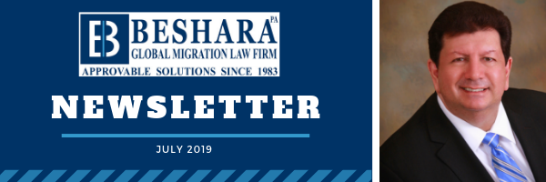 BESHARA GLOBAL MIGRATION LAW FIRM – Newsletter July, 2019